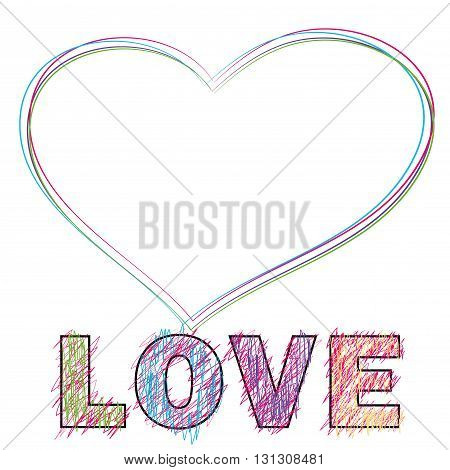 word LOVE painted children's style pencil and heart.vector illustration