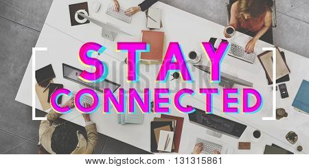 Stay Connected Friendship Internet Relationship Concept