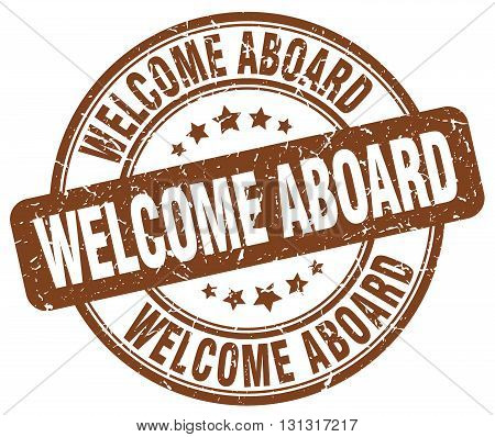 Welcome Aboard Brown Grunge Round Vintage Rubber Stamp.welcome Aboard Stamp.welcome Aboard Round Sta