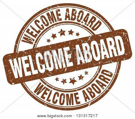 Welcome Aboard Brown Grunge Round Vintage Rubber Stamp.welcome Aboard Stamp.welcome Aboard Round Sta