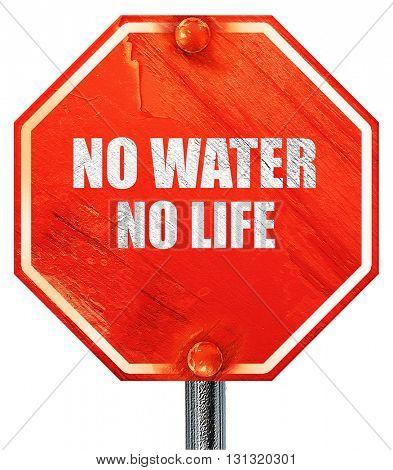 no water no life, 3D rendering, a red stop sign