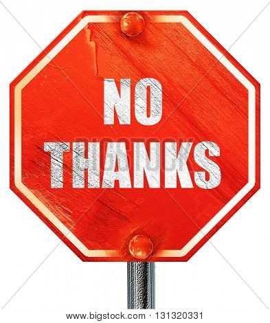no thanks sign, 3D rendering, a red stop sign