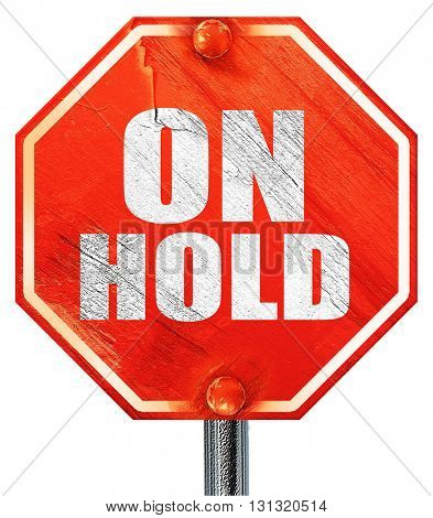 on hold, 3D rendering, a red stop sign
