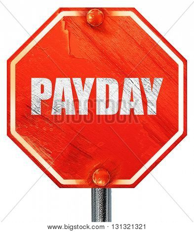 payday, 3D rendering, a red stop sign