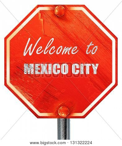 Welcome to mexico city, 3D rendering, a red stop sign