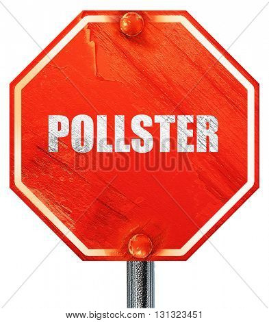 pollster, 3D rendering, a red stop sign
