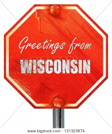 Greetings from wisconsin, 3D rendering, a red stop sign