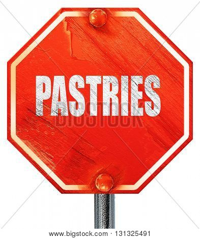 Delicious pastries sign, 3D rendering, a red stop sign