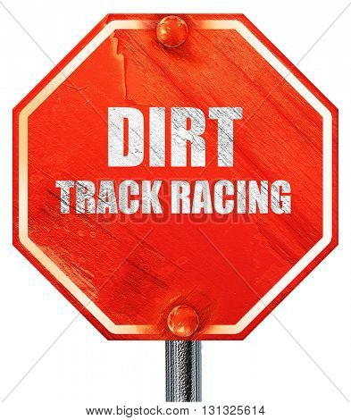 dirt track racing, 3D rendering, a red stop sign