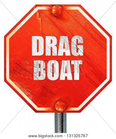 drag boat sign , 3D rendering, a red stop sign