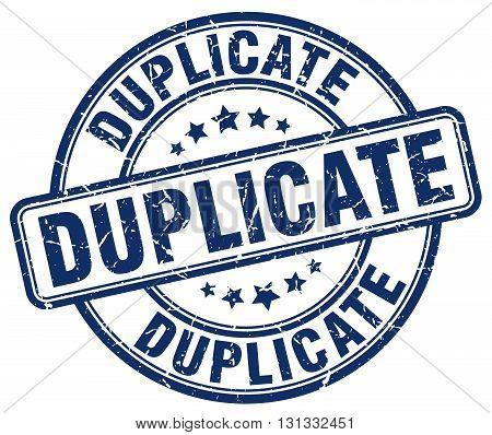 duplicate blue grunge round vintage rubber stamp.duplicate stamp.duplicate round stamp.duplicate grunge stamp.duplicate.duplicate vintage stamp.