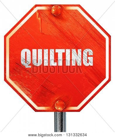 quilting, 3D rendering, a red stop sign