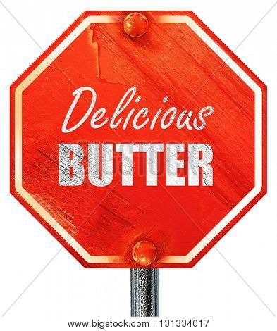 Delicious butter sign, 3D rendering, a red stop sign