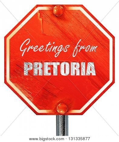 Greetings from pretoria, 3D rendering, a red stop sign