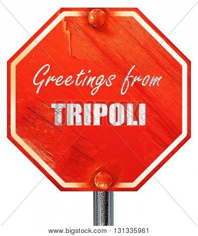 Greetings from tripoli, 3D rendering, a red stop sign