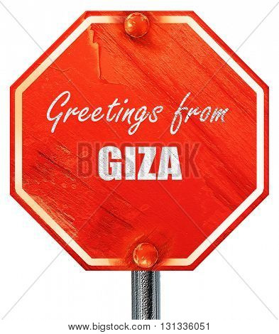 Greetings from giza, 3D rendering, a red stop sign
