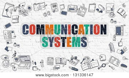 Communication Systems Concept. Modern Line Style Illustration. Multicolor Communication Systems Drawn on White Brick Wall. Doodle Icons. Doodle Design Style of Communication Systems Concept.