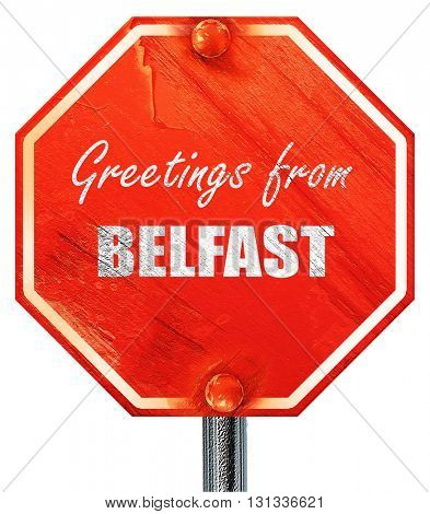 Greetings from belfast, 3D rendering, a red stop sign