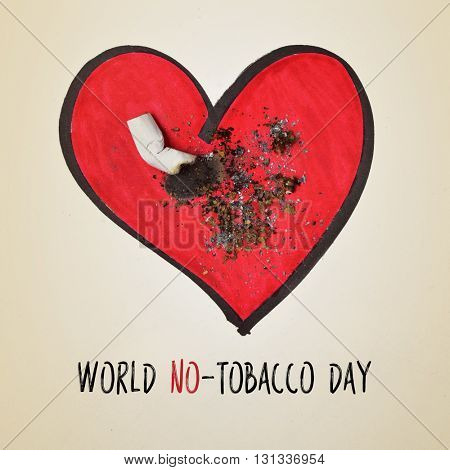 a cigarette butt put out on a drawing of a red heart and the text world no-tobacco day on a beige background