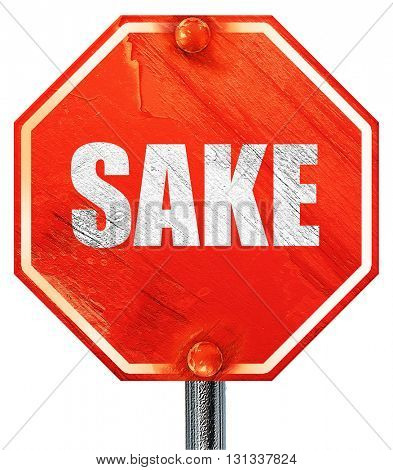sake, 3D rendering, a red stop sign