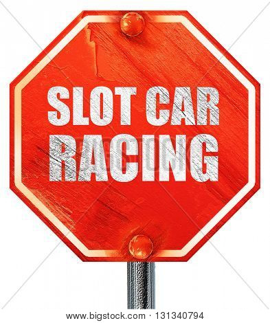 slot car racing, 3D rendering, a red stop sign