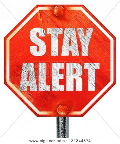 stay alert, 3D rendering, a red stop sign