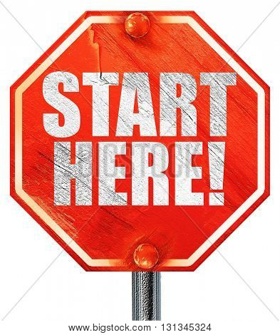 start here!, 3D rendering, a red stop sign