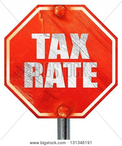 tax rate, 3D rendering, a red stop sign