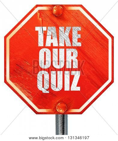 take our quiz, 3D rendering, a red stop sign