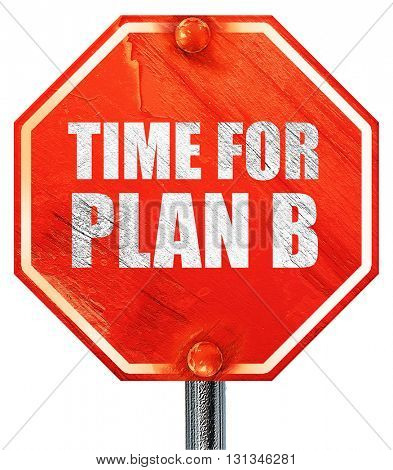 time for plan b, 3D rendering, a red stop sign