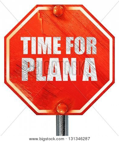 time for plan a, 3D rendering, a red stop sign