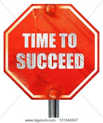 time to succeed, 3D rendering, a red stop sign