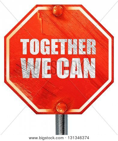 together we can, 3D rendering, a red stop sign