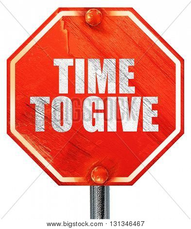 time to give, 3D rendering, a red stop sign