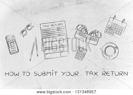Tax Forms With Office Desk Objects & Phone Alert, How To Submit