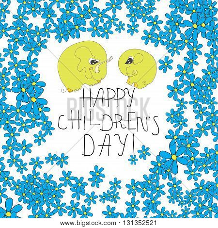 Card with bluecartoons flowers and yellow elephants and hand lettering text - happy childrens day. Vector design for children day, june 1, birthday, postcard