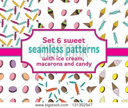 set of seamless patterns with cartoons ice cream, sweety, macarons and candies. Vector illustration.Sweet design for children textile and clothes, wallpapers, packaging, birthday background
