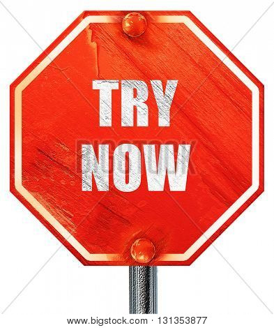 try now sign, 3D rendering, a red stop sign