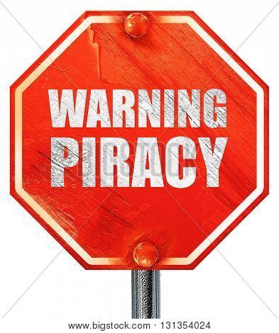 warning piracy, 3D rendering, a red stop sign
