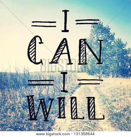 Inspirational Typographic Quote - I can I Will