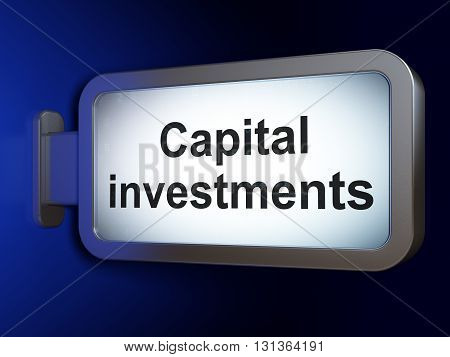 Money concept: Capital Investments on advertising billboard background, 3D rendering