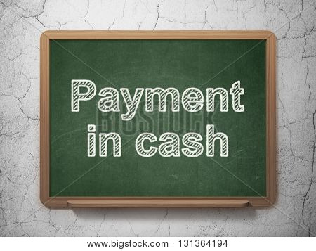 Banking concept: text Payment In Cash on Green chalkboard on grunge wall background, 3D rendering