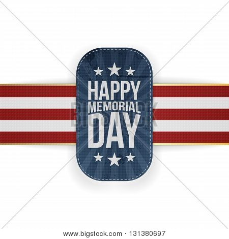 Happy Memorial Day realistic Badge and Ribbon. National American Holiday Background Template. Vector Illustration.