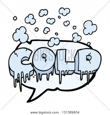 freehand drawn speech bubble cartoon cold text symbol