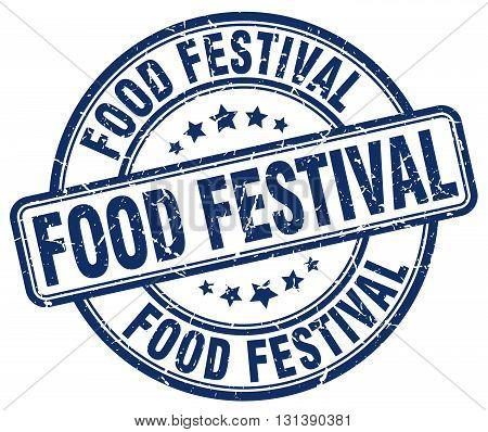 food festival blue grunge round vintage rubber stamp.food festival stamp.food festival round stamp.food festival grunge stamp.food festival.food festival vintage stamp.