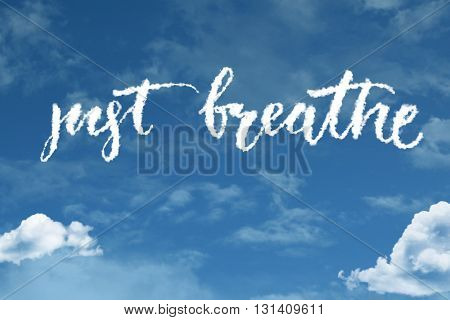 Just Breathe cloud word with a blue sky