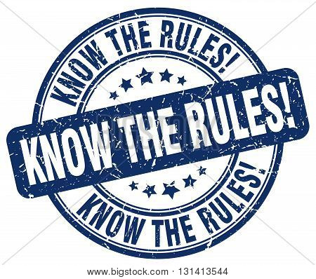 know the rules blue grunge round vintage rubber stamp.know the rules stamp.know the rules round stamp.know the rules grunge stamp.know the rules.know the rules vintage stamp.