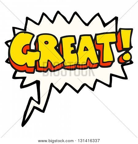 GREAT! freehand drawn speech bubble cartoon symbol