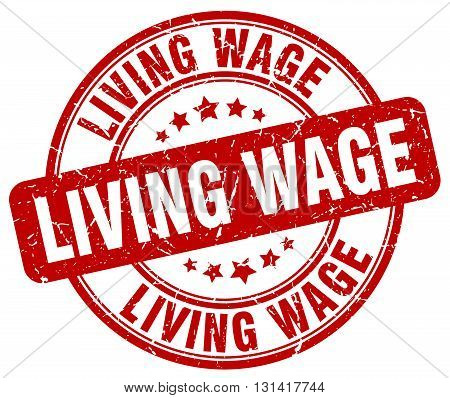 living wage red grunge round vintage rubber stamp.living wage stamp.living wage round stamp.living wage grunge stamp.living wage.living wage vintage stamp.