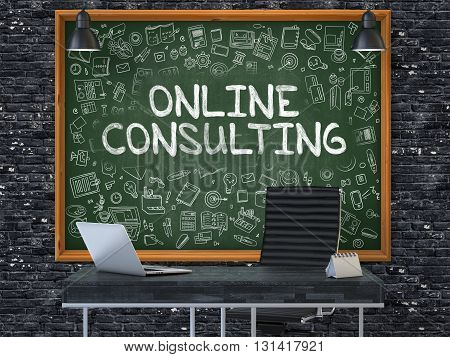 Online Consulting - Handwritten Inscription by Chalk on Green Chalkboard with Doodle Icons Around. Business Concept in the Interior of a Modern Office on the Dark Brick Wall Background. 3D.